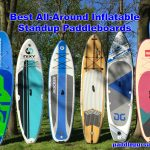 Best All-Around Inflatable Standup Paddleboards 2018
